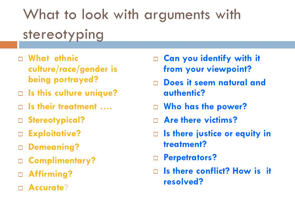 What to look with arguments with stereotyping