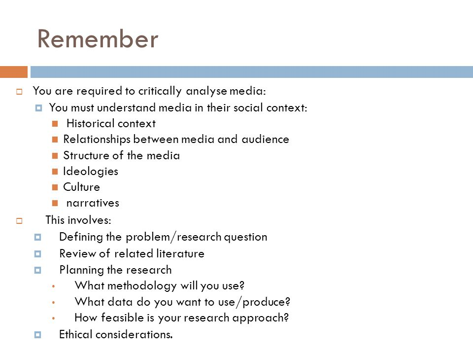 Remember You are required to critically analyse media: