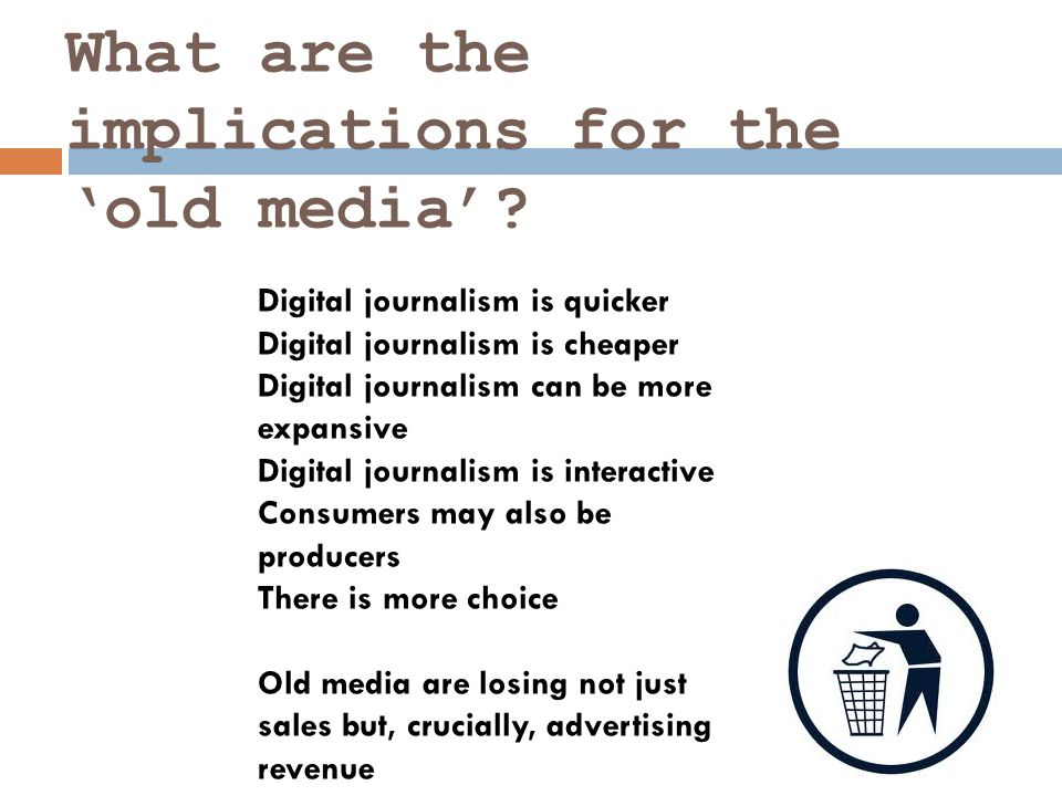 What are the implications for the 'old media'