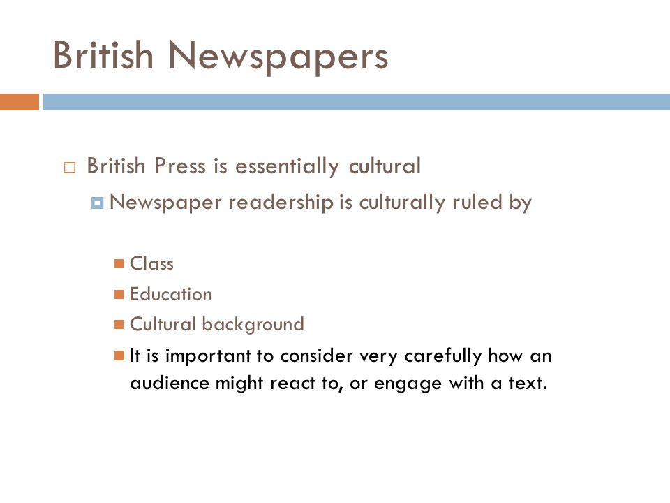 British Newspapers British Press is essentially cultural