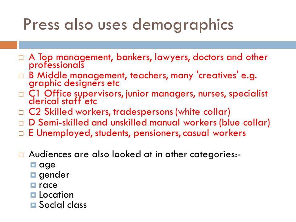 Press also uses demographics