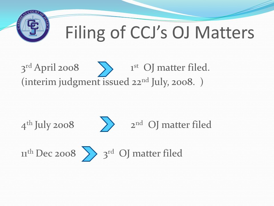 Filing of CCJ's OJ Matters