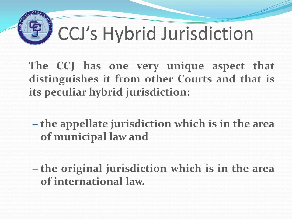 CCJ's Hybrid Jurisdiction