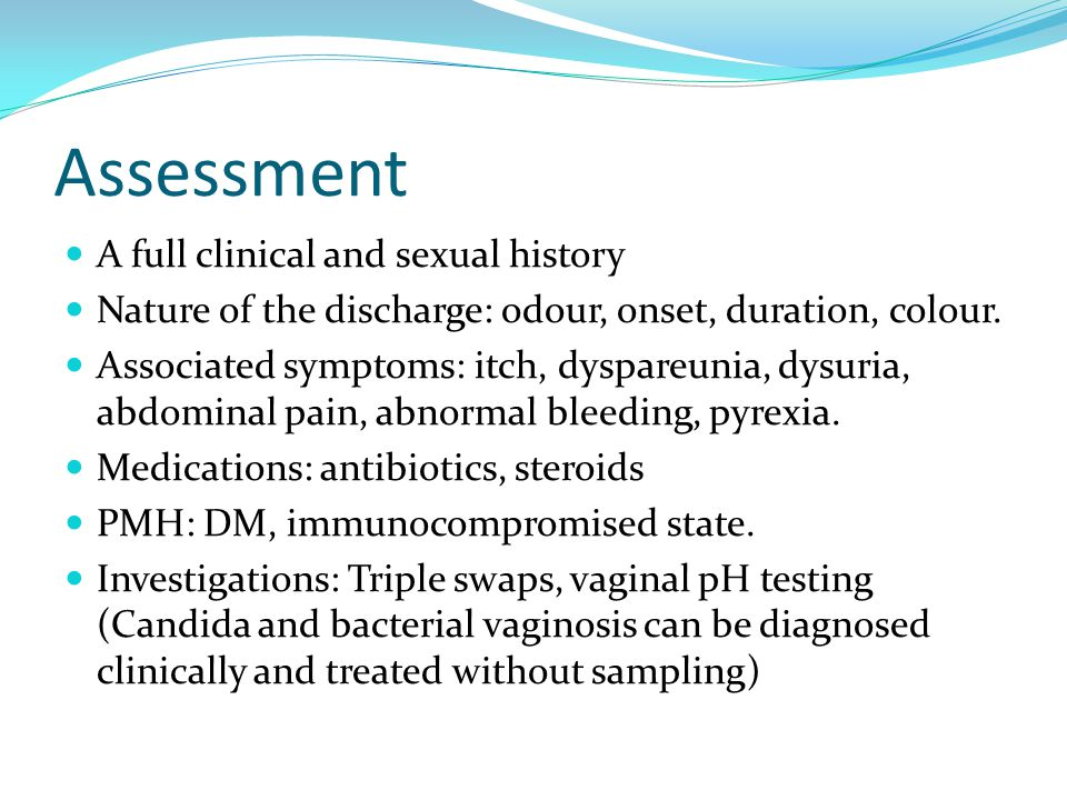 Assessment A full clinical and sexual history