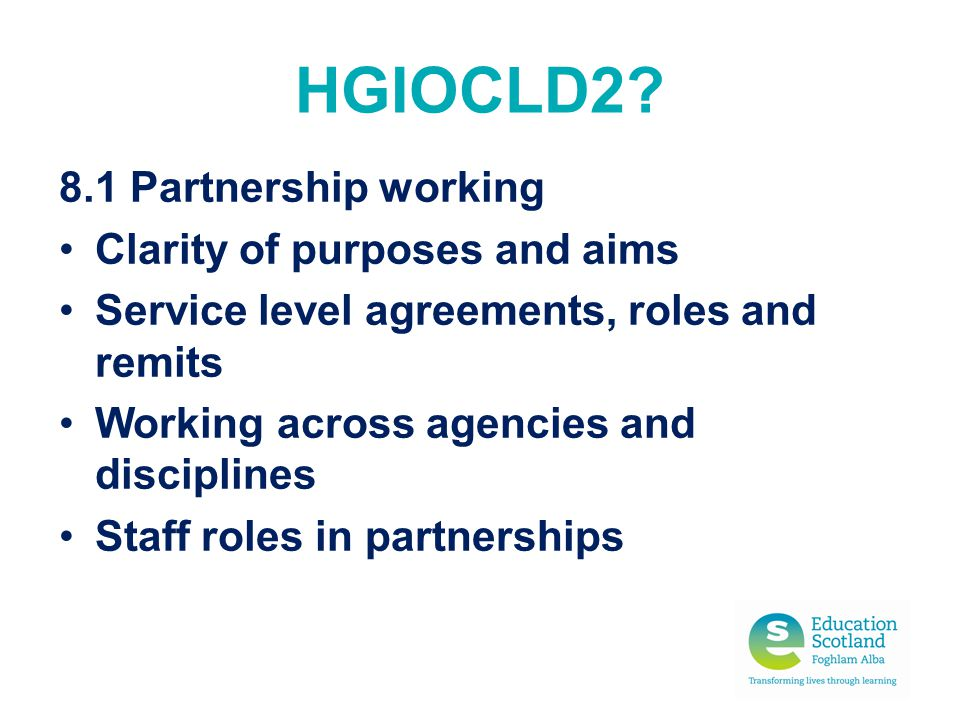 HGIOCLD2 8.1 Partnership working Clarity of purposes and aims