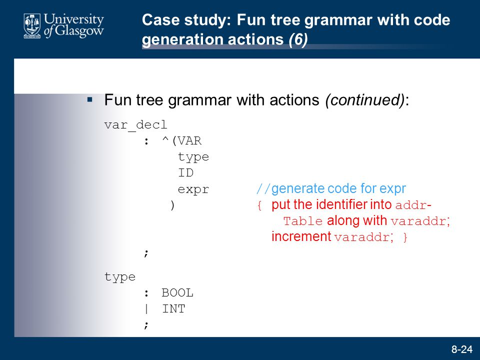 Case study: Fun tree grammar with code generation actions (6)