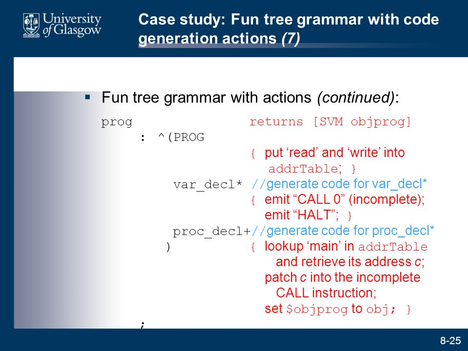 Case study: Fun tree grammar with code generation actions (7)
