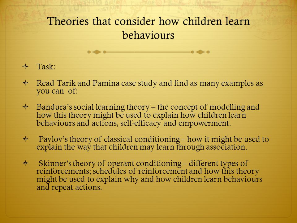 Theories that consider how children learn behaviours