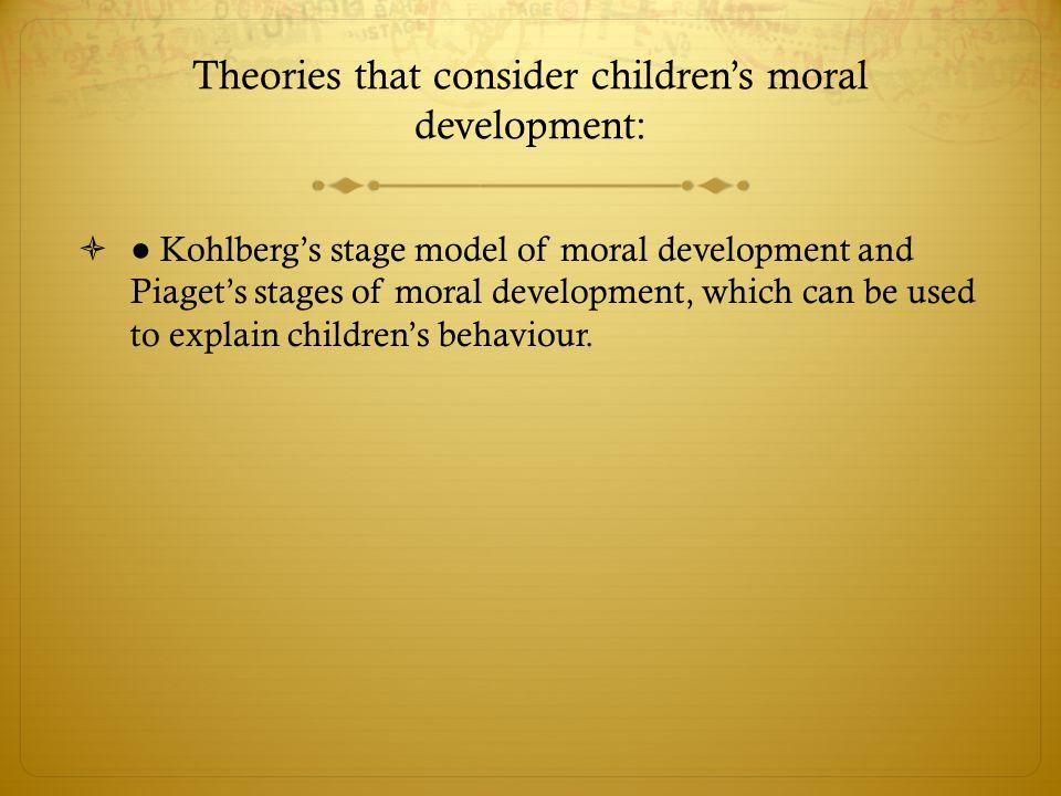 Theories that consider children's moral development: