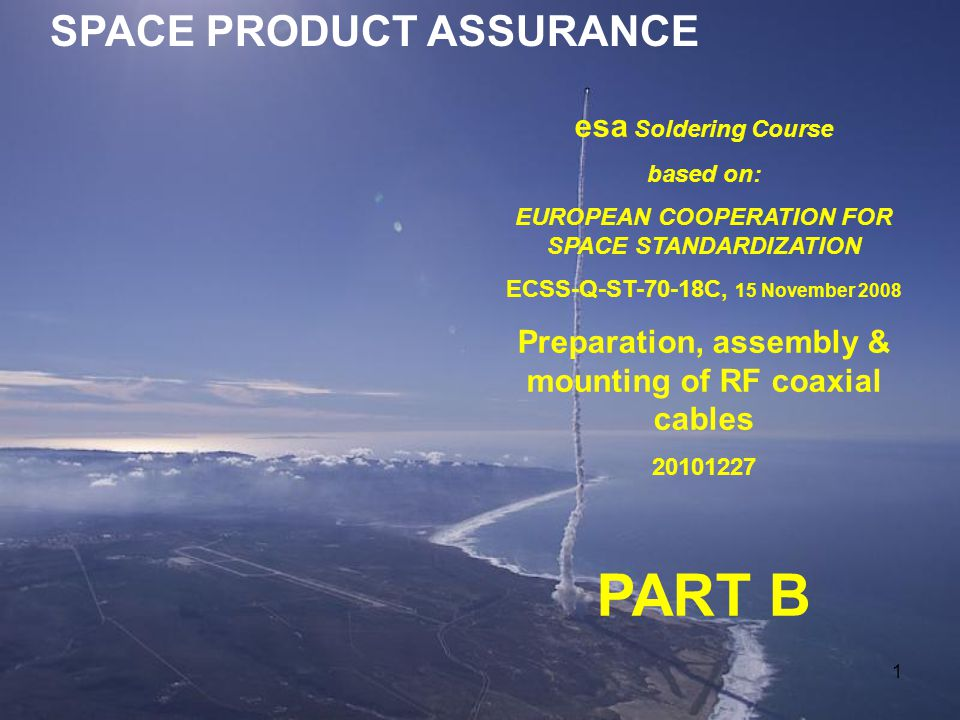 PART B SPACE PRODUCT ASSURANCE esa Soldering Course