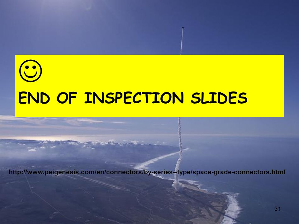  END OF INSPECTION SLIDES