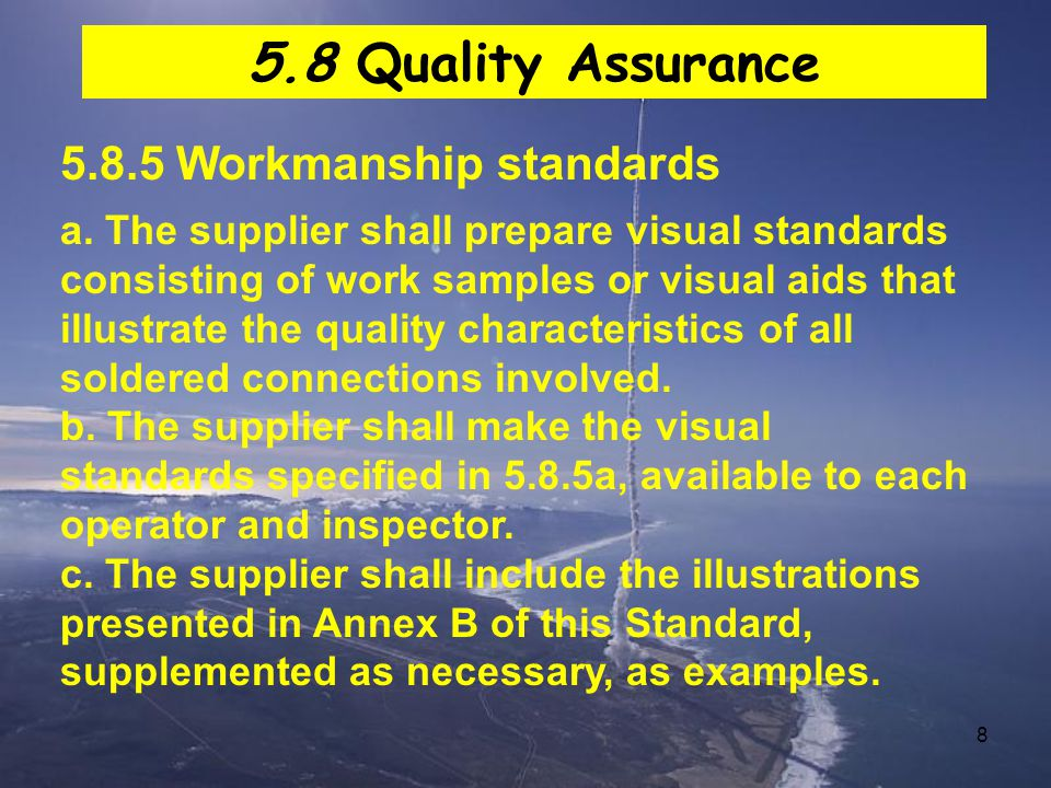 5.8 Quality Assurance 5.8.5 Workmanship standards