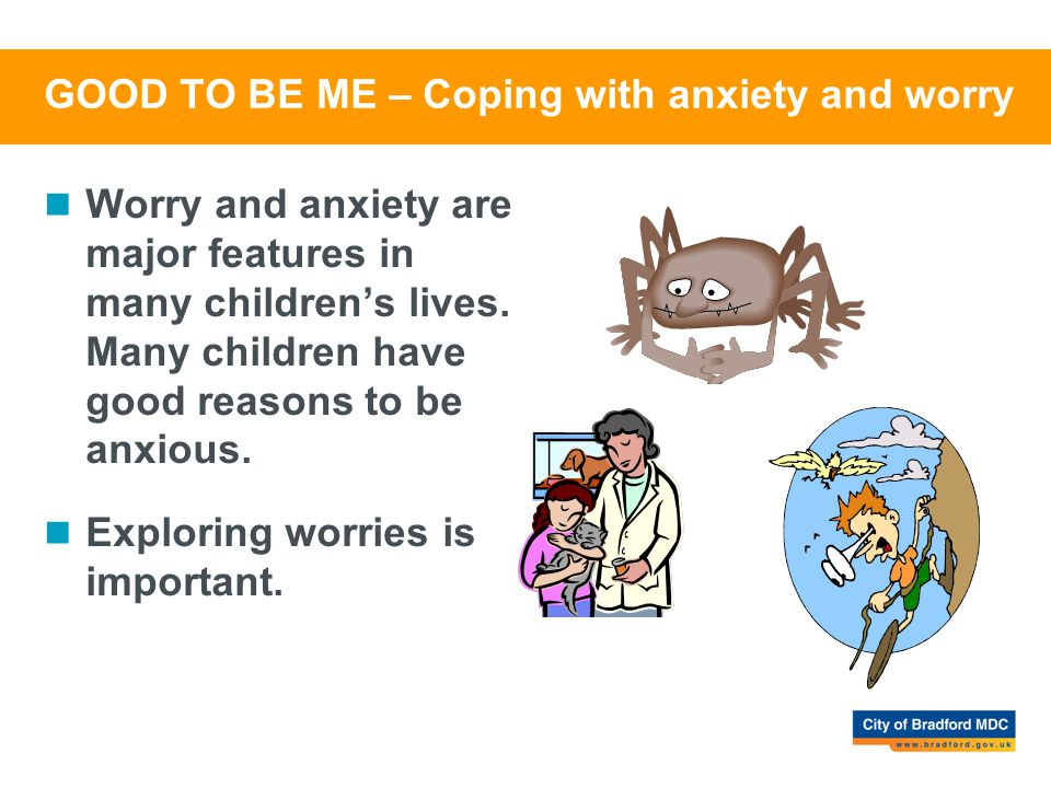 GOOD TO BE ME – Coping with anxiety and worry