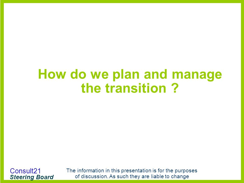 How do we plan and manage the transition
