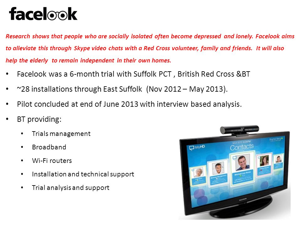 Facelook was a 6-month trial with Suffolk PCT , British Red Cross &BT