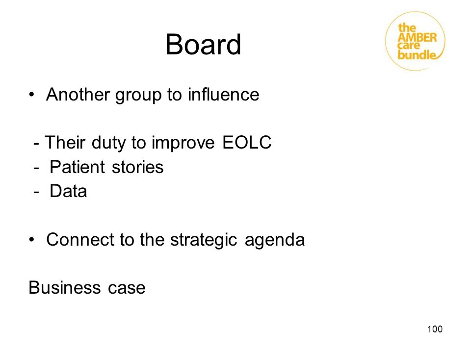 Board Another group to influence - Their duty to improve EOLC