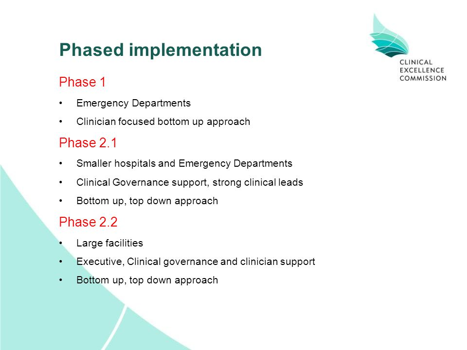 Phased implementation