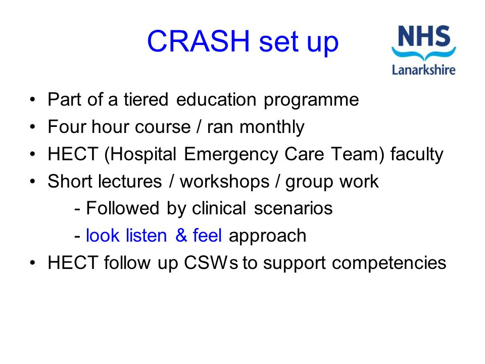 CRASH set up Part of a tiered education programme