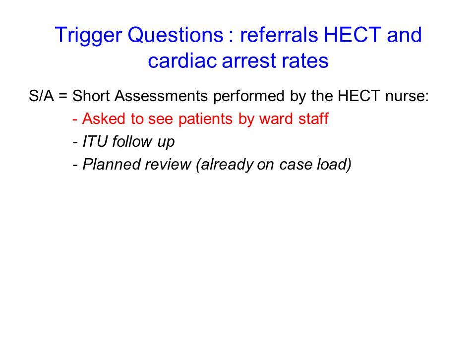 Trigger Questions : referrals HECT and cardiac arrest rates