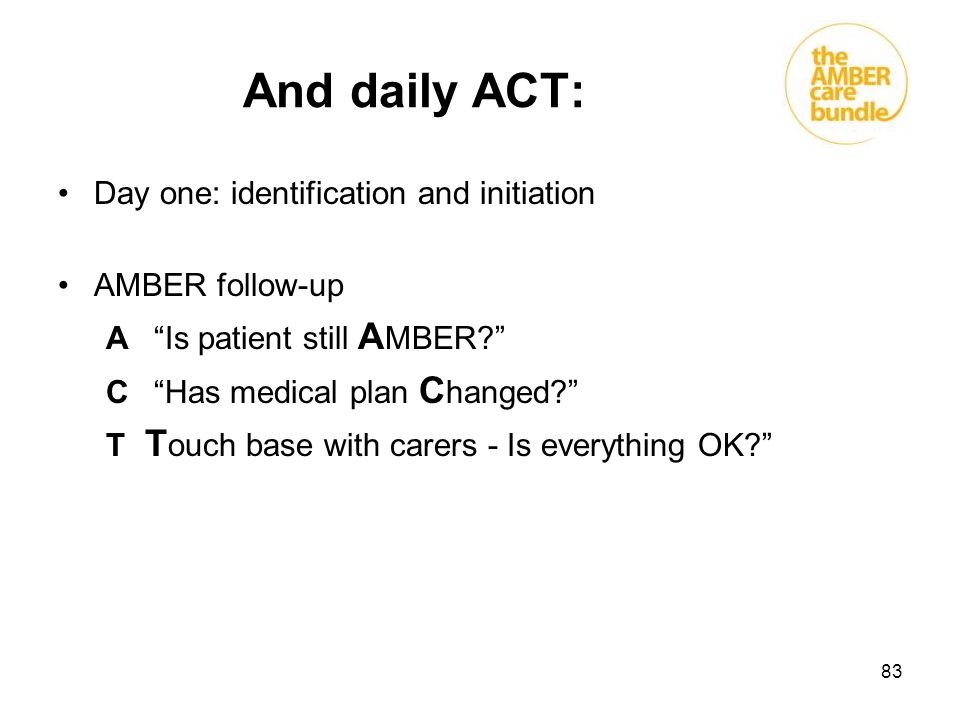 And daily ACT: Day one: identification and initiation AMBER follow-up