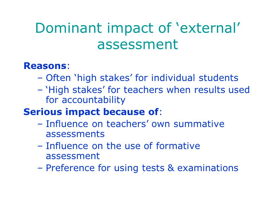 Dominant impact of 'external' assessment