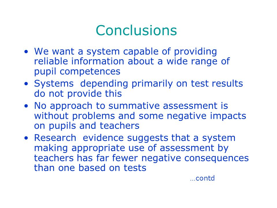 Conclusions We want a system capable of providing reliable information about a wide range of pupil competences.