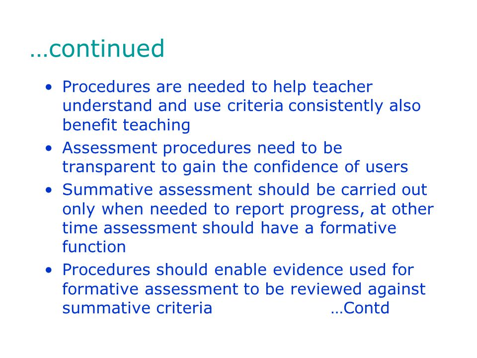 …continued Procedures are needed to help teacher understand and use criteria consistently also benefit teaching.