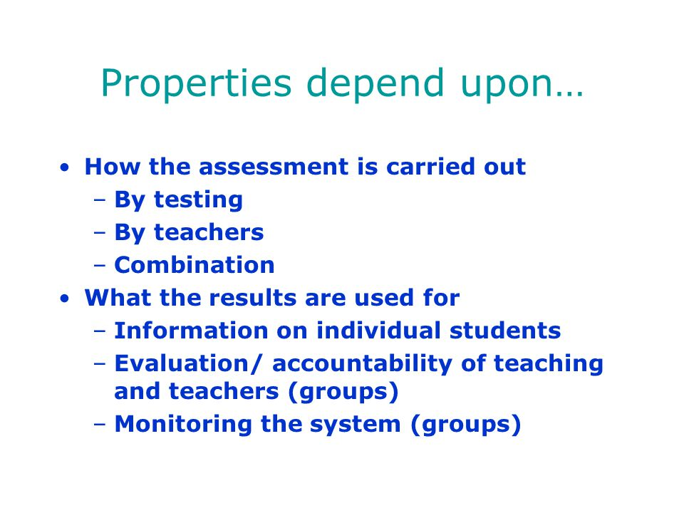 Properties depend upon…