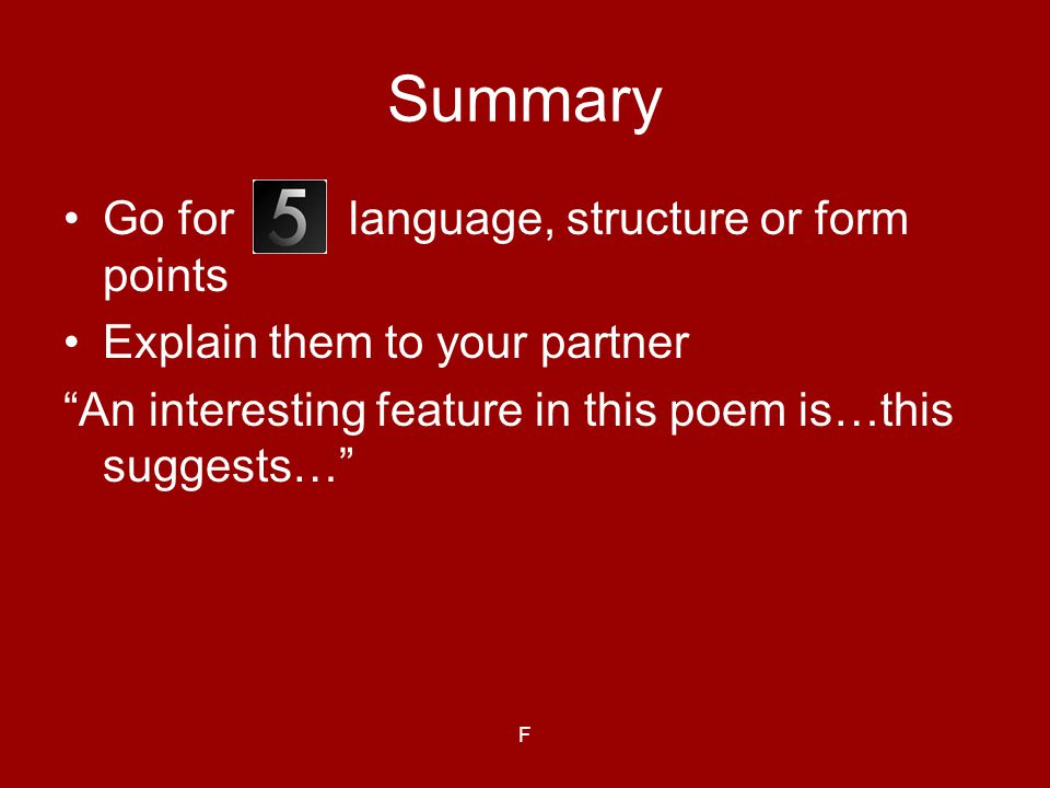 Summary Go for language, structure or form points