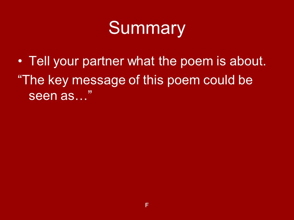 Summary Tell your partner what the poem is about.