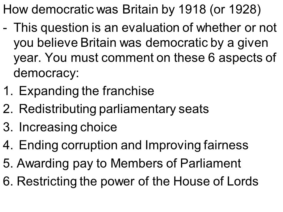 How democratic was Britain by 1918 (or 1928)
