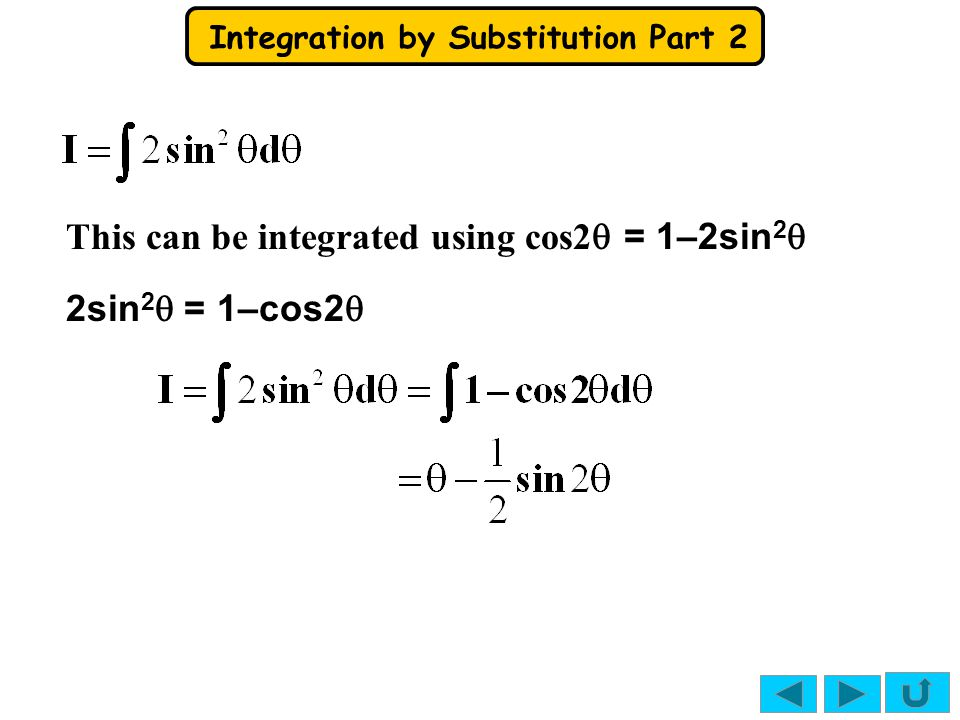 This can be integrated using cos2q = 1–2sin2q
