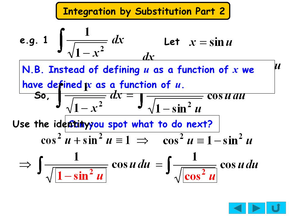 e.g. 1 Let. N.B. Instead of defining u as a function of x we have defined x as a function of u. So,