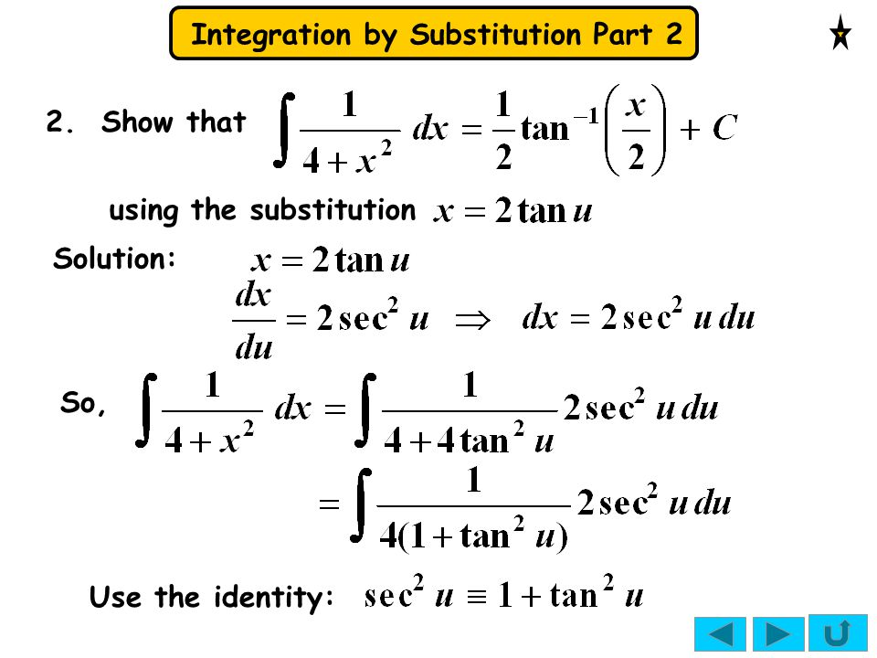 2. Show that using the substitution Solution: So, Use the identity:
