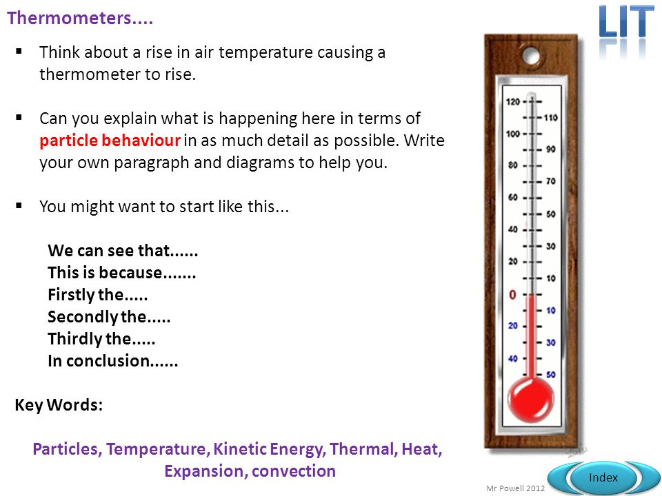 Lit Thermometers.... Think about a rise in air temperature causing a thermometer to rise.