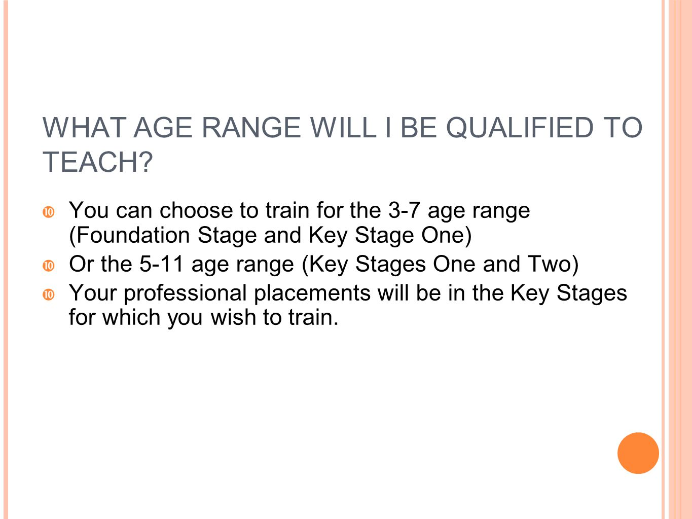 WHAT AGE RANGE WILL I BE QUALIFIED TO TEACH