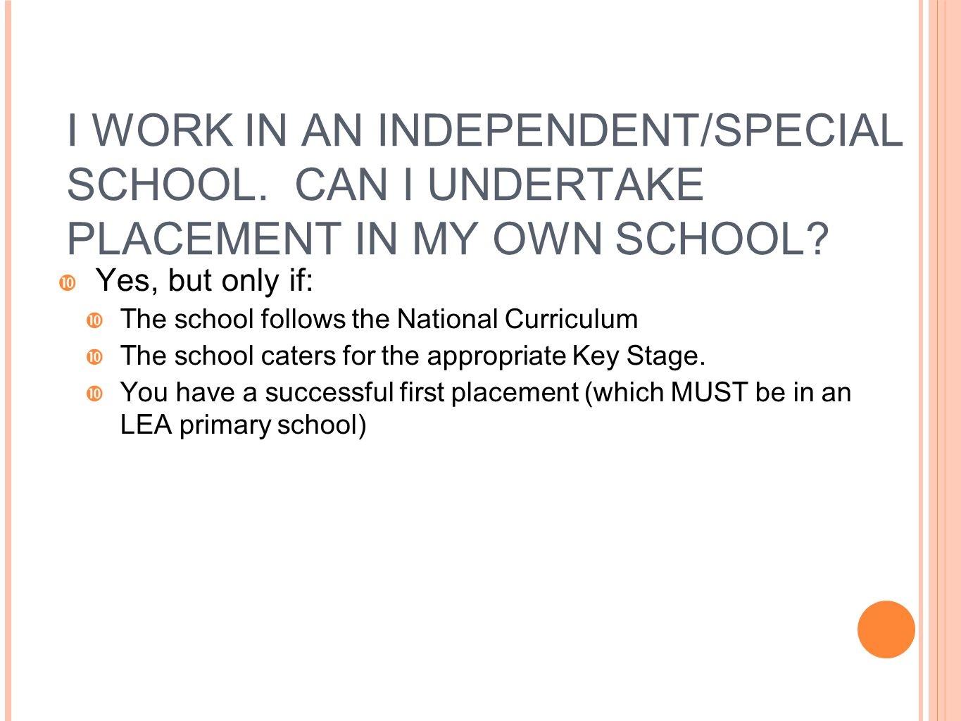 I WORK IN AN INDEPENDENT/SPECIAL SCHOOL
