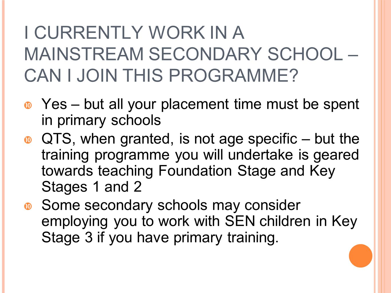 I CURRENTLY WORK IN A MAINSTREAM SECONDARY SCHOOL – CAN I JOIN THIS PROGRAMME