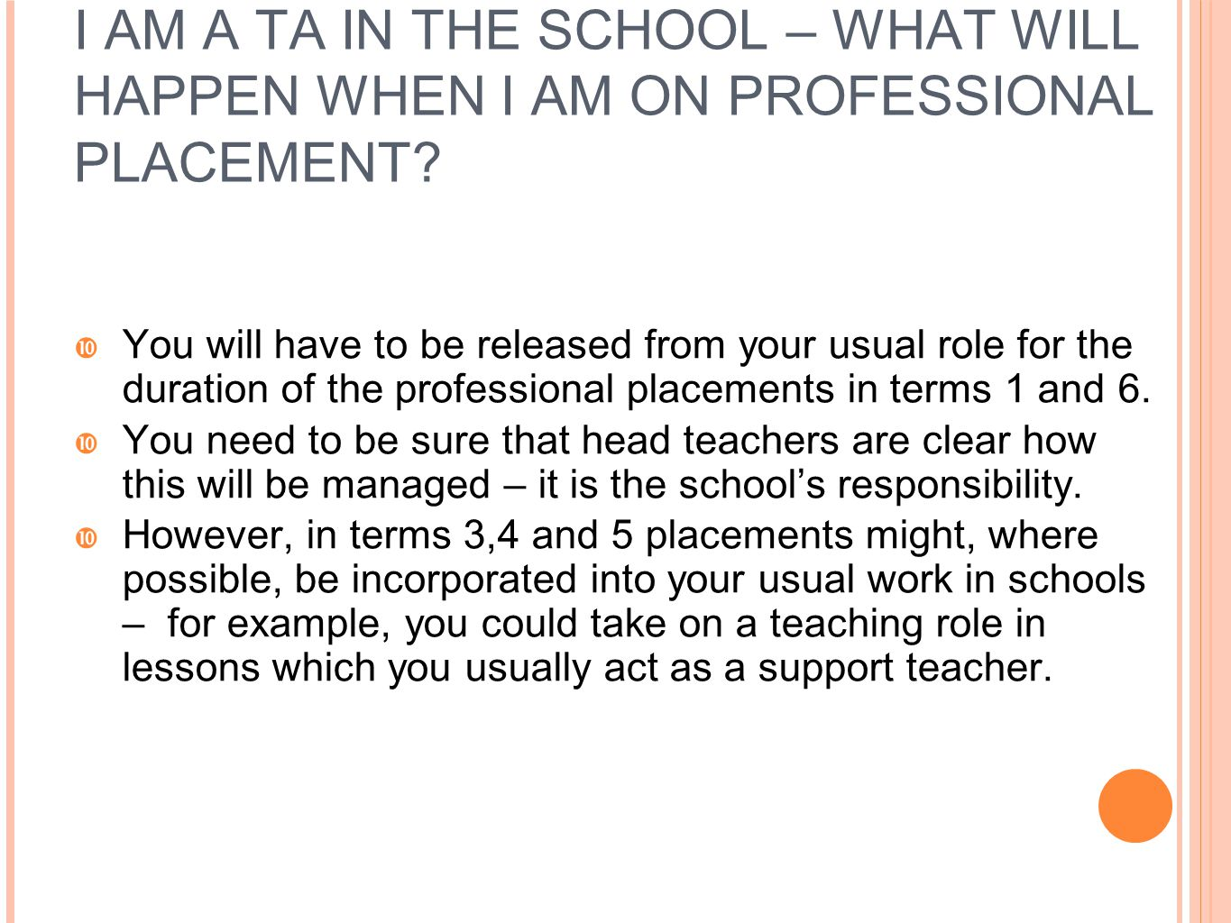 I AM A TA IN THE SCHOOL – WHAT WILL HAPPEN WHEN I AM ON PROFESSIONAL PLACEMENT