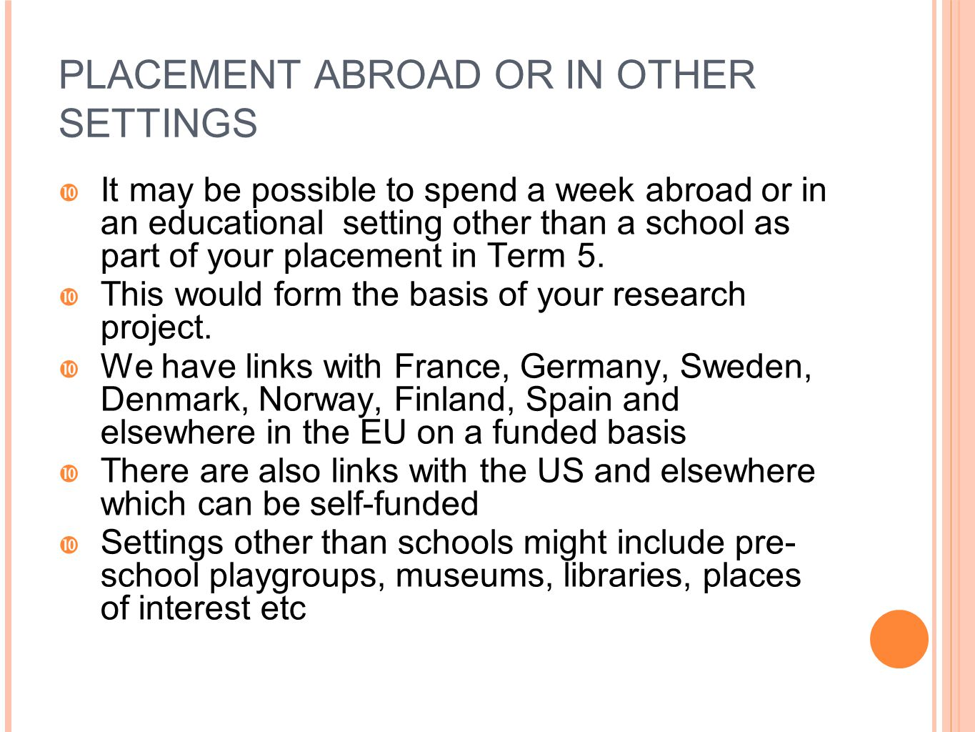 PLACEMENT ABROAD OR IN OTHER SETTINGS