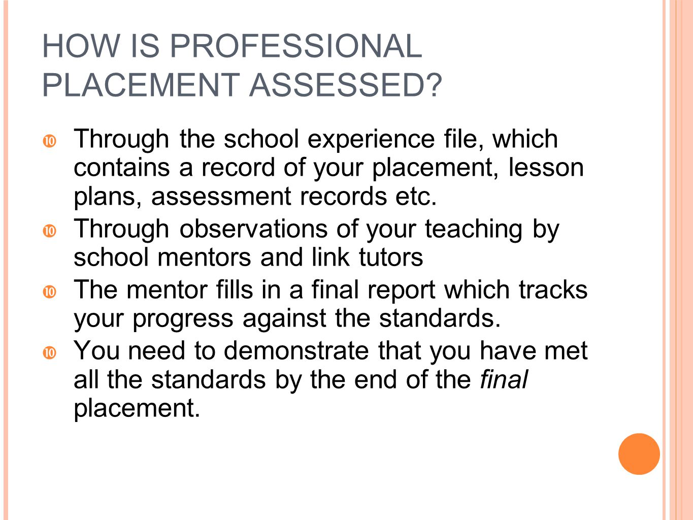 HOW IS PROFESSIONAL PLACEMENT ASSESSED