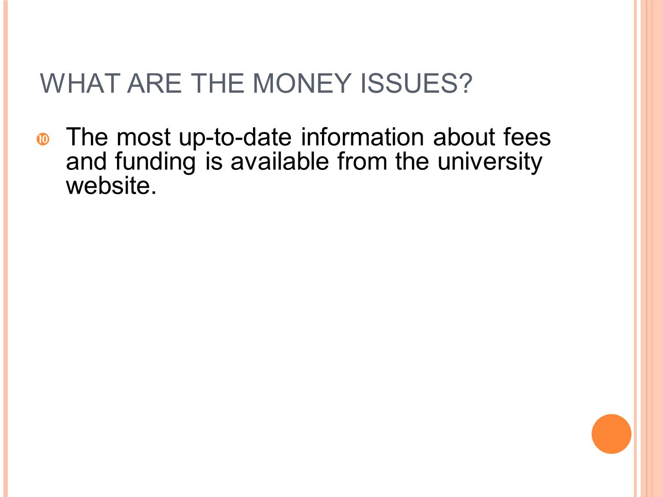WHAT ARE THE MONEY ISSUES