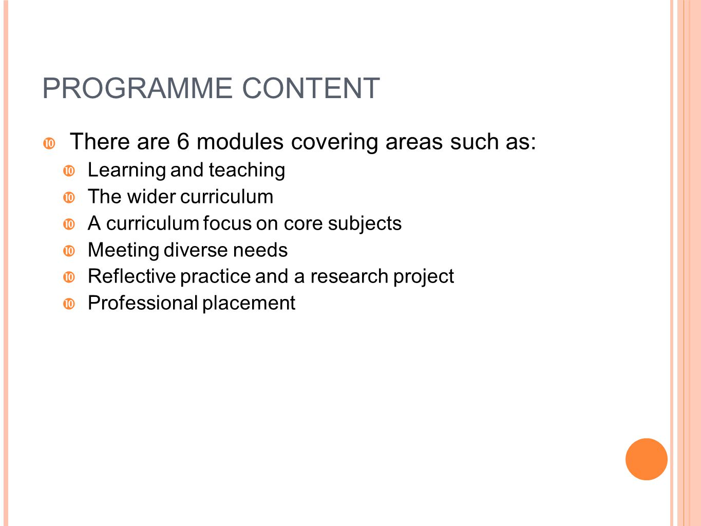 PROGRAMME CONTENT There are 6 modules covering areas such as: