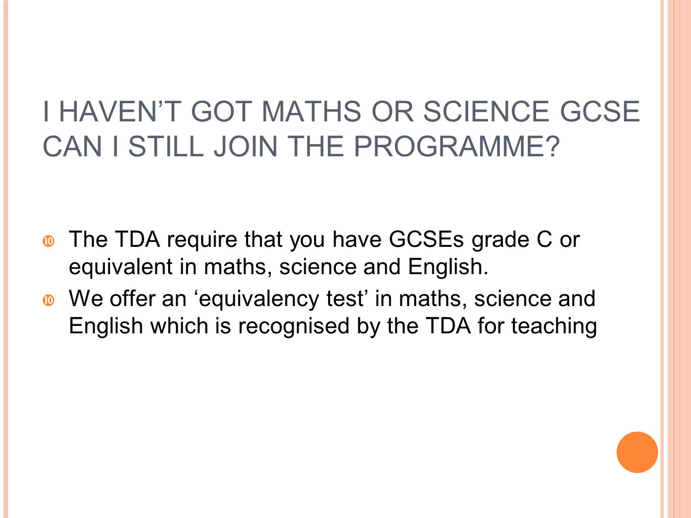 I HAVEN'T GOT MATHS OR SCIENCE GCSE CAN I STILL JOIN THE PROGRAMME