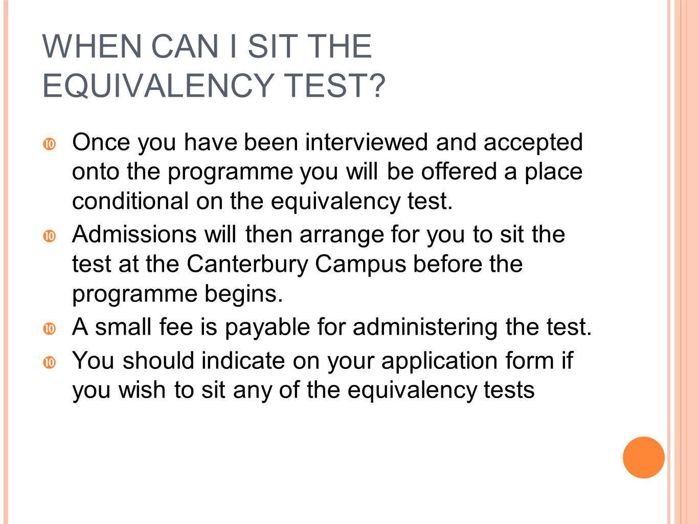 WHEN CAN I SIT THE EQUIVALENCY TEST