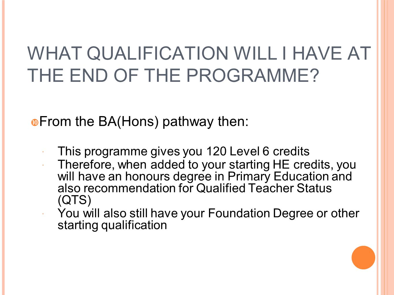 WHAT QUALIFICATION WILL I HAVE AT THE END OF THE PROGRAMME