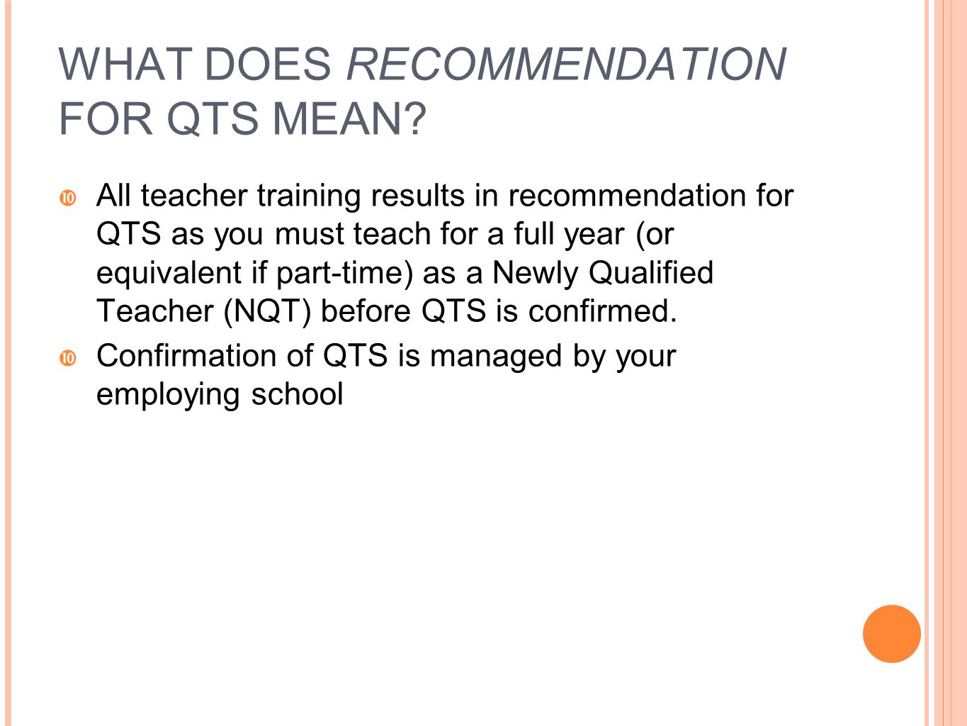 WHAT DOES RECOMMENDATION FOR QTS MEAN