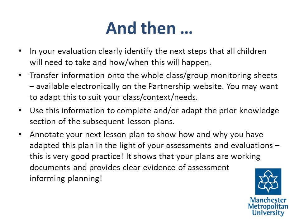 And then … In your evaluation clearly identify the next steps that all children will need to take and how/when this will happen.