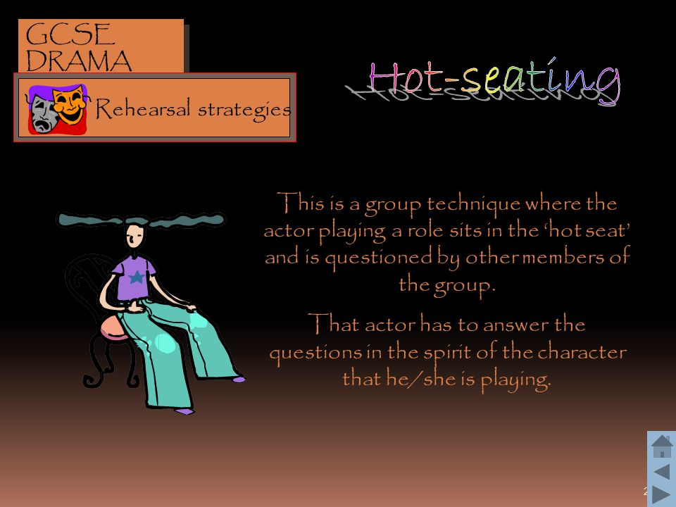 Hot-seating GCSE DRAMA Rehearsal strategies