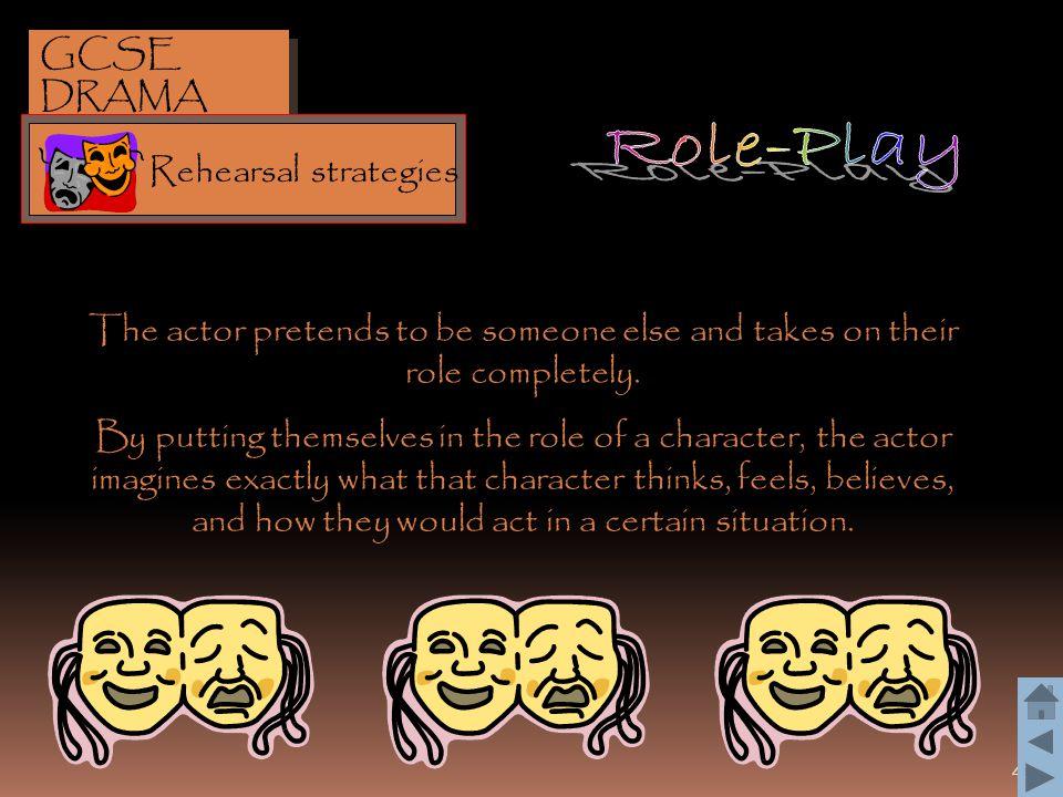 Role-Play GCSE DRAMA Rehearsal strategies